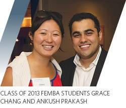 Class of 2013 FEMBA students Grace Chang and Ankush Prakash