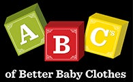 ABC's of Better Baby Clothes
