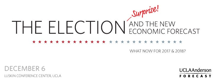 December 2016 Economic Outlook :: The Election - Surprise! And the New Economic Forecast