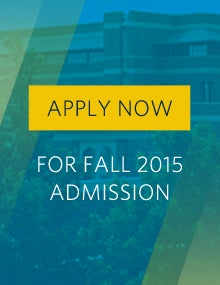 Apply Now For Fall 2015 Admission