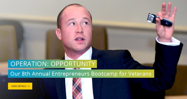 OPERATION: OPPORTUNITY Our 8th Annual Entrepreneurs Bootcamp for Veterans