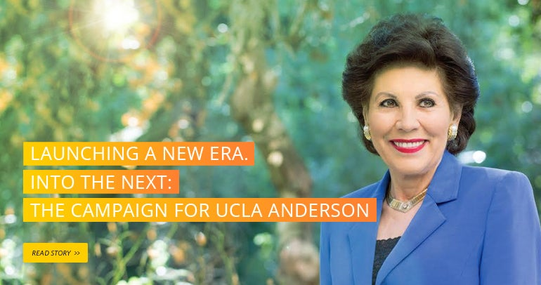 Launching a new era. Into the Next: The Campaign for UCLA Anderson