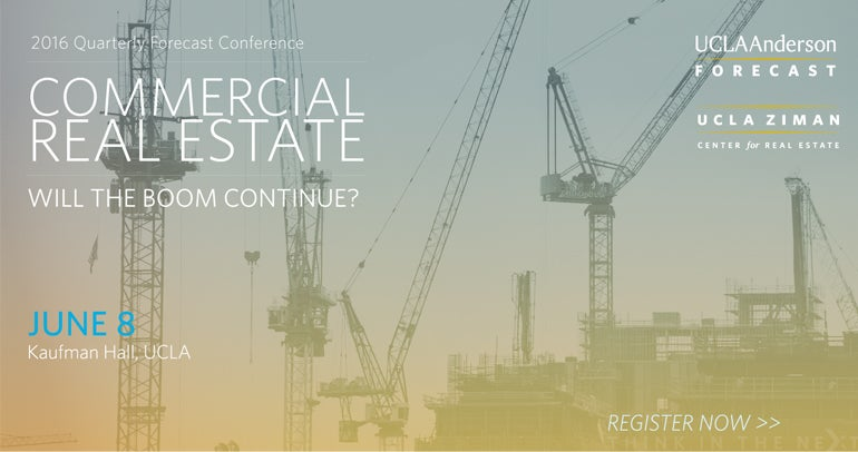 UCLA Anderson Forecast - Commercial Real Estate: Will the Boom Continue? June 8