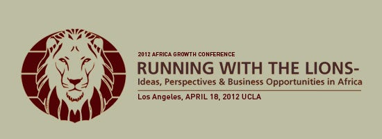 2012 Africa Growth Conference | Running with the Lions--Ideas, Perspectives & Business Opportunities in Africa