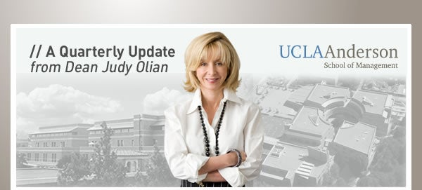 A Quarterly Update from Dean Judy Olian, UCLA Anderson School of Management