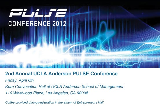 UCLA Anderson PULSE Conference / Friday April 6th / Korn Convocation Hall at UCLA Anderson