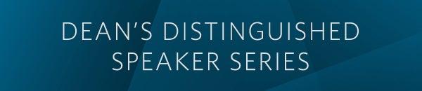 Dean's Distinguished Speakers Series