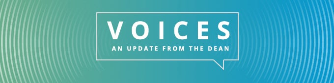 Voices an Update from the Dean