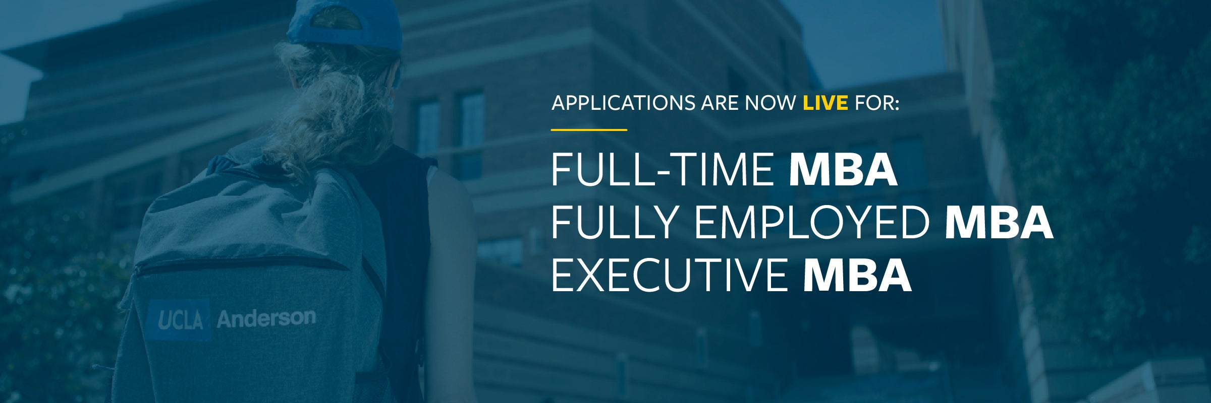 Applications are now LIVE for Full-Time MBA, Fully Employed MBA and Executive MBA Programs